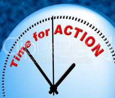 Time For Action Means At The Moment And Active