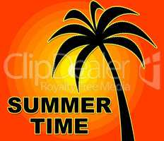 Summer Time Means Happy Summertime And Warmth
