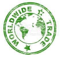 Worldwide Trade Indicates Import E-Commerce And Globalise