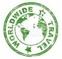 Worldwide Travel Indicates Touring Roam And Globalisation