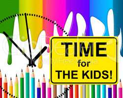 Time For Kids Represents At The Moment And Childhood