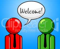 Welcome Conversation Indicates Chit Chat And Arrival