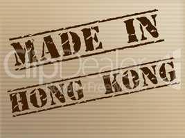 Hong Kong Made Represents Trade Manufacturing And Manufacturer