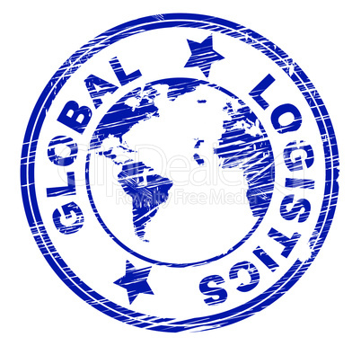Global Logistics Represents Coordination Globally And Strategies