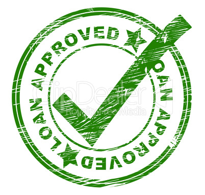 Loan Approved Means Lending Passed And Lends