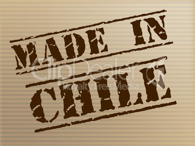 Made In Chile Means South America And Commercial