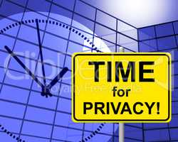 Time For Privacy Represents At Present And Confidentiality