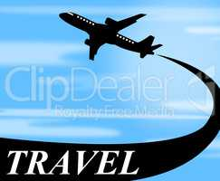 Travel Plane Means Touring Journey And Voyage