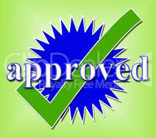 Approved Tick Indicates Approval Checkmark And Confirmed