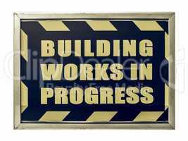 Vintage looking Building works in progress sign