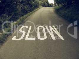 Vintage looking Slow sign