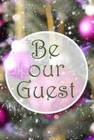 Vertical Rose Quartz Balls, Text Be Our Guest