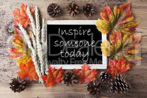 Chalkboard With Autumn Decoration, Quote Inspire Someone Today