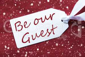 One Label On Red Background, Snowflakes, Text Be Our Guest