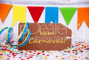 Label With Party Decoration, Text Vem Carnaval Means Carnival