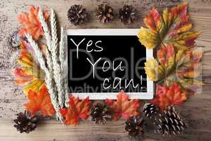 Chalkboard With Autumn Decoration, Quote Yes You Can