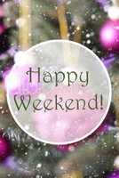Vertical Rose Quartz Balls, Text Happy Weekend