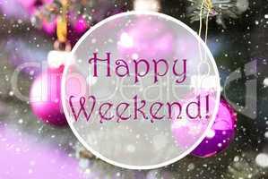 Rose Quartz Christmas Balls, Text Happy Weekend