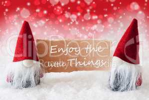 Red Christmassy Gnomes With Card, Quote Enjoy The Little Things