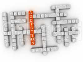 3d imagen Addiction, word cloud concept on white background.