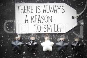Black Christmas Balls, Snowflakes, Quote Always Reason To Smile