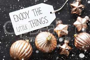 Bronze Christmas Balls, Snowflakes, Quote Enjoy The Little Things