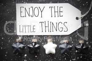 Black Christmas Balls, Snowflakes, Quote Enjoy The Little Things