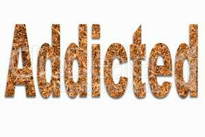 Dependent and cigarettes addicted - tobacco in writing inserted