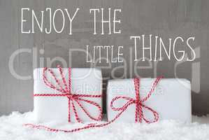 Two Gifts With Snow, Quote Enjoy The Little Things