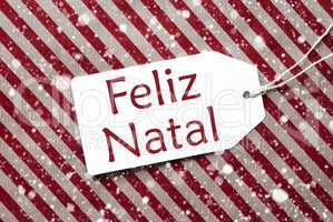 Label On Red Paper, Feliz Natal Means Merry Christmas, Snowflakes