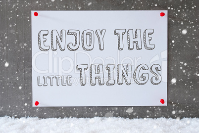 Label On Cement Wall, Snowflakes, Quote Enjoy The Little Things