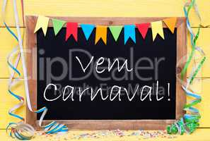 Chalkboard With Streamer, Vem Carnaval Means Happy Carnival