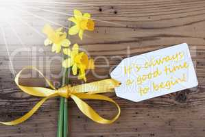 Sunny Spring Narcissus, Label, Quote Always Good Time Begin