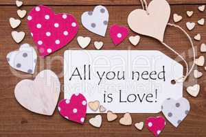 Label, Pink Hearts, Quote All You Need Is Love