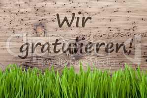 Bright Wooden Background, Gras, Wir Gratulieren Means Congratulations