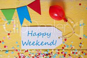 Party Label, Confetti, Balloon, Text Happy Weekend