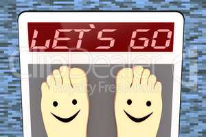 Weight scale with feet, 3d illustration, LET`S GO
