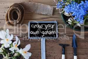 Spring Flowers, Sign, Text Grow Your Own Garden