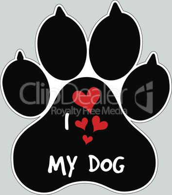 I Love My Dog Vector Animal foot paw print Button Badge