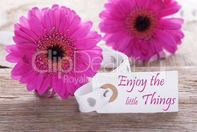 Pink Spring Gerbera, Label, Quote Enjoy The Little Things