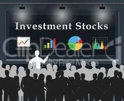 Investment Stocks Means Market Shares 3d Illustration
