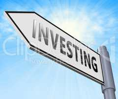 Investing Sign Meaning Return On Investment 3d Illustration