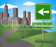 Referendum Sign Means Electing Poll 3d Illustration