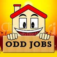Odd Jobs Sign Shows House Repair 3d Illustration