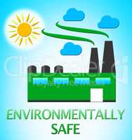Environmentally Safe Represents Eco Friendly 3d Illustration