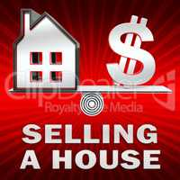 Selling A House Displays Sell Property 3d Illustration