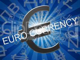 Euro Currency Means Europe Exchange 3d Illustration