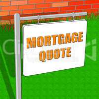 Mortgage Quote Representing Real Estate 3d Illustration
