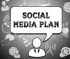 Social Media Plan Means Networking Aims 3d Illustration