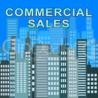 Commercial Sales Describes Real Estate Offices 3d Illustration